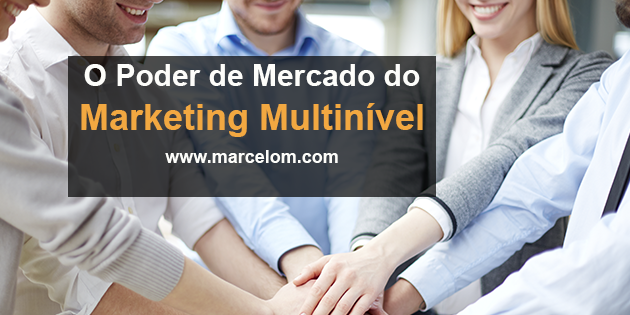 o poder do mercado de marketing multinível